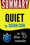 Summary of Quiet: The Power of Introverts in a World That Can't Stop Talking (Susan Cain)