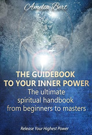The Guidebook to your Inner Power: The Ultimate Sp...