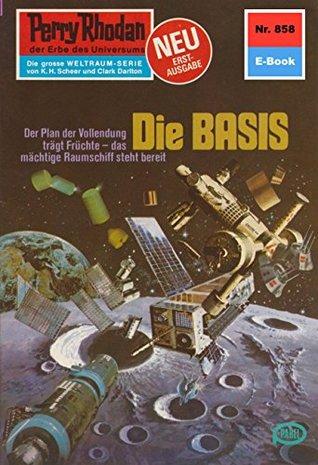 "Perry Rhodan 858: Die BASIS (Heftroman): Perry Rhodan-Zyklus ""Bardioc"""