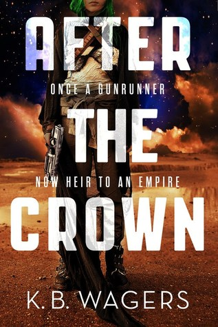 After the Crown by K.B. Wagers