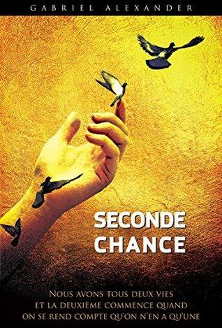 Seconde chance: Nous avons tous deux vies, et la deuxième commence quand on se rend compte qu'on n'en a qu'une...