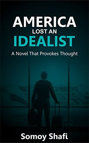 America Lost An Idealist: A Novel That Provokes Thought