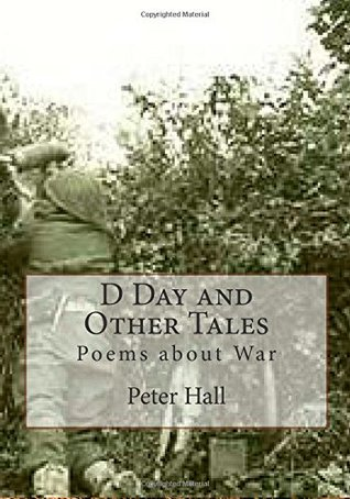 D Day and Other Tales: Poems about War