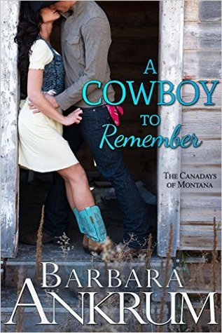 A Cowboy to Remember (The Canadays of Montana Book 1)
