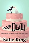 Till Death:Straight talk for wives: What to do after the