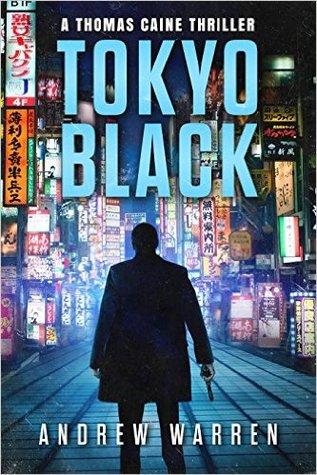 Tokyo Black Thomas Caine 1 By Andrew Warren