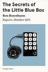 The Secrets of the Little Blue Box by Ron Rosenbaum