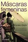 Máscaras femeninas by Fumiko Enchi