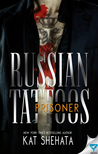 Russian Tattoos: Prisoner (Russian Tattoos, #2)