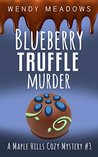 Blueberry Truffle Murder by Wendy Meadows