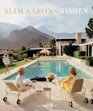 Slim Aarons: Women by Laura Hawk