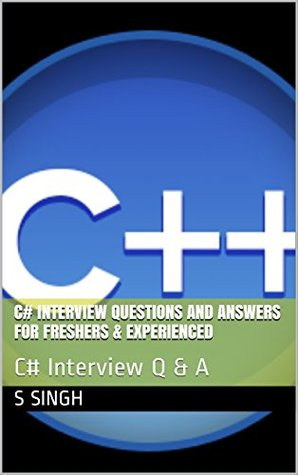 C# Interview Questions and Answers for Freshers & Experienced: C# Interview Q & A