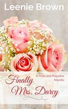 Finally Mrs. Darcy: A Pride and Prejudice Novella