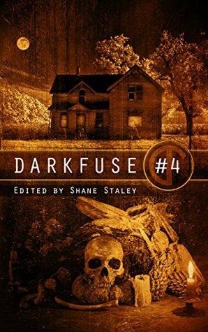 Ebook DarkFuse #4 (DarkFuse Anthology Series) by Keith Deininger TXT!