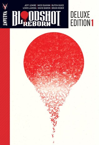 Bloodshot Reborn: Deluxe Edition, Book 1