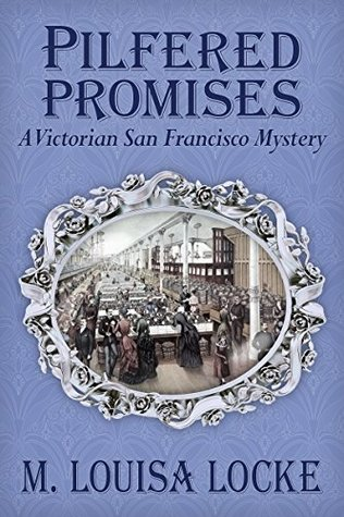 Pilfered Promises (Victorian San Francisco Mysteries, #5)