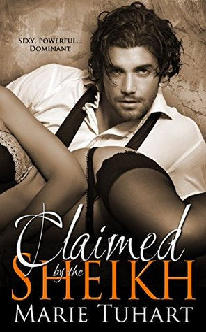 Ebook Claimed by the Sheikh by Marie Tuhart read!