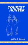 Tourist Hunter by Keith D. Jones