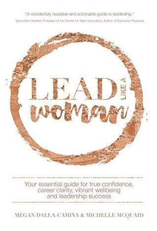 Lead like a woman your essential guide for true confidence career 31180766 malvernweather Gallery
