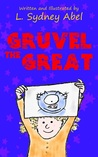 Gruvel the Great