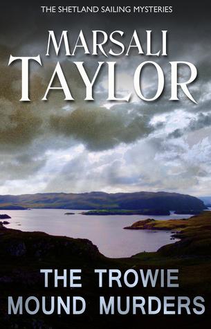 The Trowie Mound Murders (Shetland Sailing Mysteries #2)