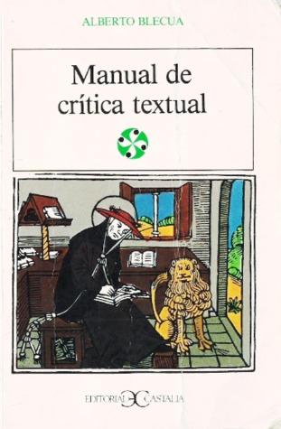 Manual de crítica textual by Alberto Blecua