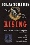 Blackbird Rising: Birth Of An Aviation Legend