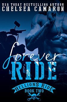 Forever Ride (Hellions Ride, #2) by Chelsea Camaron