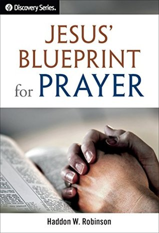 Jesus blueprint for prayer discovery series by haddon w robinson 31182747 malvernweather Choice Image