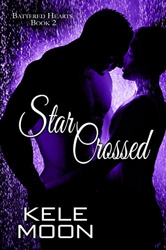 Star Crossed (Battered Hearts Book 2)