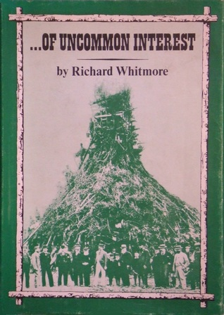 Of Uncommon Interest: True Stories and Photographs of Ordinary People and Extraordinary Events in Victorian and Edwardian Times