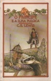 O príncipe e a Ilha Mágica (Chronicles of Narnia, #2)