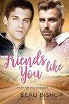 Friends Like You