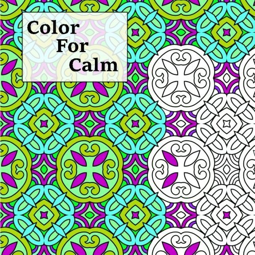 Color For Calm: Stress-relieving coloring book for grown-ups: Volume 5