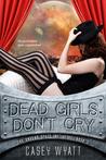 Dead Girls Don't Cry by Casey Wyatt