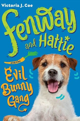 Fenway and Hattie and the Evil Bunny Gang (Fenway and Hattie, #2)