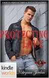 Protecting Love (Special Forces: Operation Alpha; Saints Protections & Investigations, #7)