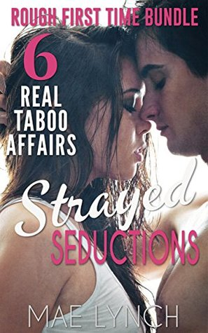 Strayed Seductions: 6 Real Taboo Affairs