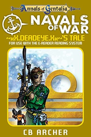 Navals of War: ~xX.Deadeye.Xx~�s Tale(Tales of Gentalia 5)