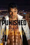 Romance: New Adult:Punished By A Billionaire Collection: Bad Boy Billionaire, First Time,Contemporary, Older Man, 5 Story collection)