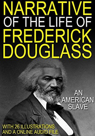 NARRATIVE OF THE LIFE OF FREDERICK DOUGLASS With 26 Illustrations and a Online Audio Link (Fugu-Fish Classic Collection Book 3)