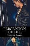 Perception of Life (Perception, #1)
