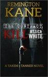 The Contract: Kill Jessica White (Taken!/Tanner #1; Tanner #11.5; Taken! #16.5)