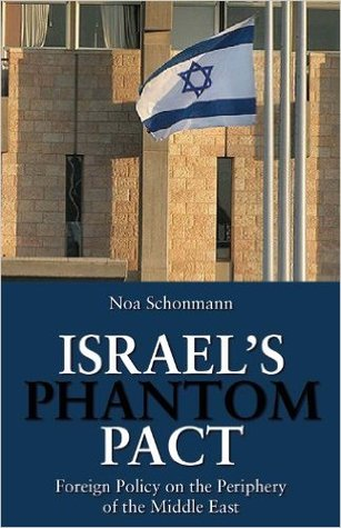 Israel's Phantom Pact: Foreign Policy on the Periphery of the Middle East