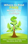 Where to Find FREE Money for College by Shay Spivey