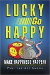 Lucky Go Happy: Make Happiness Happen!