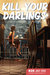 Kill Your Darlings, July 2016 by Rebecca Starford