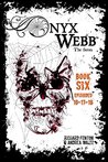 Onyx Webb: Book Six: Episodes 16, 17, 18