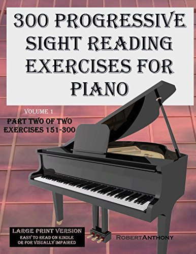 300 Progressive Sight Reading Exercises for Piano Volume Two Large Print Version