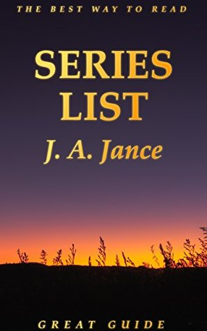 J. A. Jance: Series List: Ali Reynolds in Order: Joanna Brady in Order: J. P. Beaumont in Order